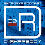 D-Rhapsody - Entropya Podcast #30