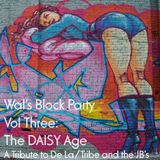 Wals Block Party Vol3.  The DAISY Age:  A Tribute to De La, Tribe and the JB's.