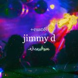 ess08: Jimmy D / 12.16