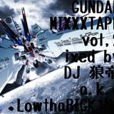 GUNDAM MIXXXTAPE vol,2/DJ 狼帝 a.k.a LowthaBIGK!NG