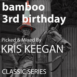 Kris Keegan Bamboo 3rd Birthday [Classic Series]