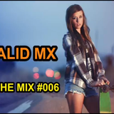 Walid Mx - In The Mix #006