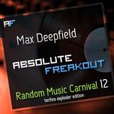 Max Deepfield - Absolute Freakout: Random Music Carnival 12 - Techno Exploder Edition