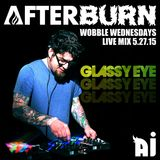 Glassy Eye LIVE 5-27-15 @ AFTERBURN'S Wobble Wednesdays