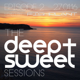 The Deep & Sweet Sessions with Fishplant - Episode 2 28.01.16