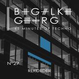 Rekorder @ 45 Minutes Of Techno Podcast N°27