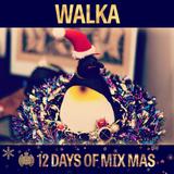 12 Days of Mix Mas: Day Ten - Walka
