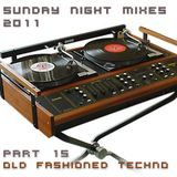 Sunday Night Mixes, 2011: Part 16 - Old fashioned Techno