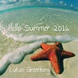 Lukas Greenberg - Hello Summer 2016