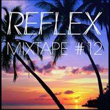 REFLEX Mixtape #12
