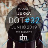 Jukka - Podcast (DotMagazine Mix Exclusivo #32)