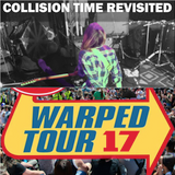 Uploading Collision Time Revisited 1714 - The 2017 Warped Tour