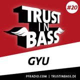 Trust In Bass Podcast 20 - Gyu