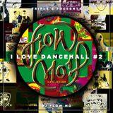 I Love Dancehall #2 - Live -
