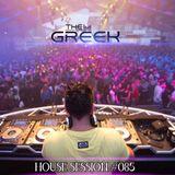 DJ-THE GREEK @ HOUSE SESSION #085.
