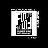 Test Pressing 353 / Paul Oakenfold & Nancy Noise / The Future