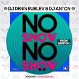DJ DENIS RUBLEV & DJ ANTON - NO SNOW, NO SHOW (EDM EDITION)