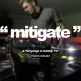 Boltcutter - Mitigate (A Deep Garage & Dubstep Mix)