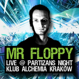 MR FLOPPY @ PARTIZANS NIGHT - Klub Alchemia Kraków PL 7-09-2012