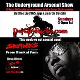 The Underground Arsenal Show with Special Guest Skanks The Rap Martyr