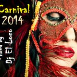 The Carnival 2014 - Mixed by Dj El Loco