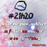 #21h20 (21/11/2015 - PARIS - pour ne pas oublier le 13/11/2015) - Xtra6Tole