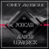 Marcuz Lemerck Podcast Only Musique Recods Julio 2015