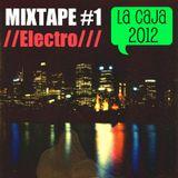 Mixtape#1 - Electro - La Caja de Pandora 2012