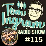 Tom Ingram show #115