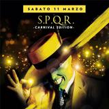 SPQR Carnival edition.  Sabato 11.03.2017