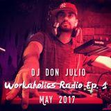 Workaholics Radio Episode 1 (May 2017)