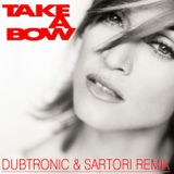 Take A Bow (Sartori & Dubtronic Remix)