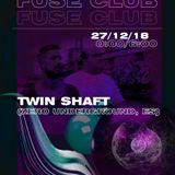 FUSE CLUB (MAD) | 27-12-2018| Twin Shaft x FUSE CLUB