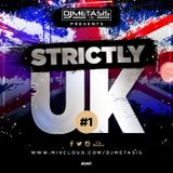 #StrictlyUK EP. 1 (GRIME, RAP, R&B) - TWEET @DJMETASIS