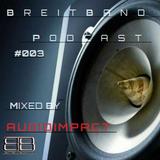 BreitBand Podcast #003 Mixed By: AUDIOIMPACT