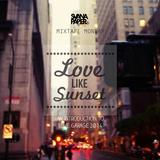 Love Like Sunset (An Introduction to Love Garage 2014)
