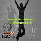 DJ EDU UIO - POP ESPAÑOL URBANO NOVEMBER 2017