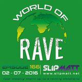Slipmatt - World Of Rave #166