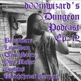 d00mwizard's Dungeon Podcast Episode 12 12-20-18