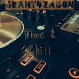 """""""Time 2 Chill"""" mixed by Grant Dragon"""