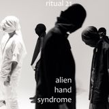 RITUAL 21 - Alien Hand Syndrome