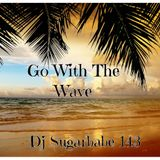 Go With The Wave ( Happy B-day Sis Laila )