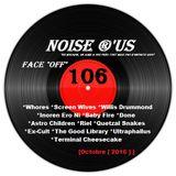 """Noise r'us # 106 """"face off"""" (Octobre 2016)"""