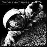 Drop That Bass Vol. 1
