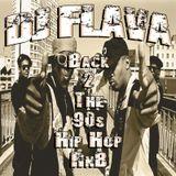 Back 2 The 90's Hip Hop & R'n'B Mixtape Mixed By DJ Flava