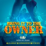 MON A GALLIS - BRING IT TO THE OWNER (MIXED BY DJ JAH) (2018)