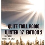 QUITE TRILL RADIO WINTER 2017 EDITION PT.3 (last of the year)
