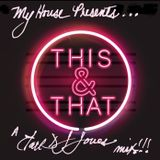 A Little Bit of This and a Little Bit of That!!! Another MyHouse Production mixed by Earl DJ Jones