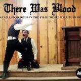 KINO-Radio 10: There Was Blood! Lacan & Murder in 'There Will Be Blood'