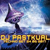 DJ PASTKUAL / TECHNO SET 24 06 2017